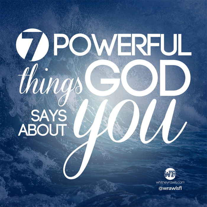 7-powerful-things-god-says-about-you