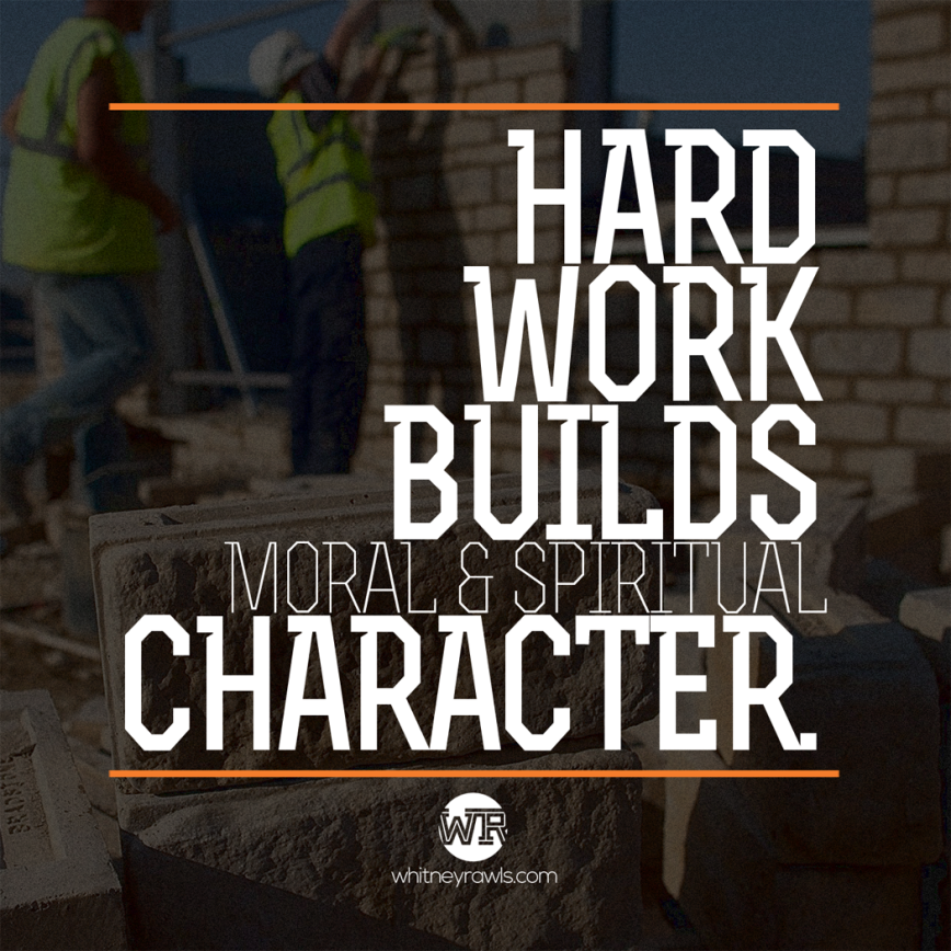 hard-work-builds-character